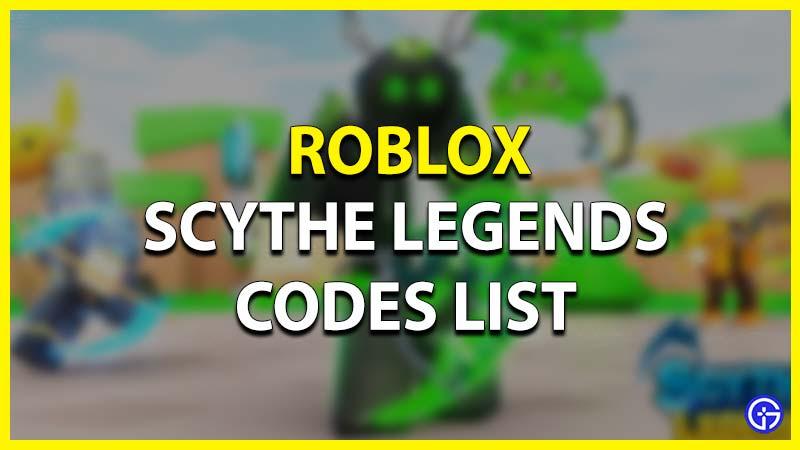 Scythe Legends Codes Roblox