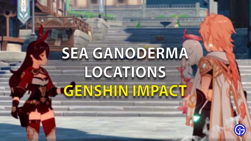 Sea Ganoderma Locations Genshin mpact