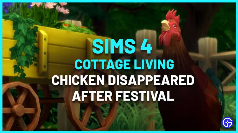 Sims 4 Cottage Living Chicken Disappeared After Festival Bug Fix