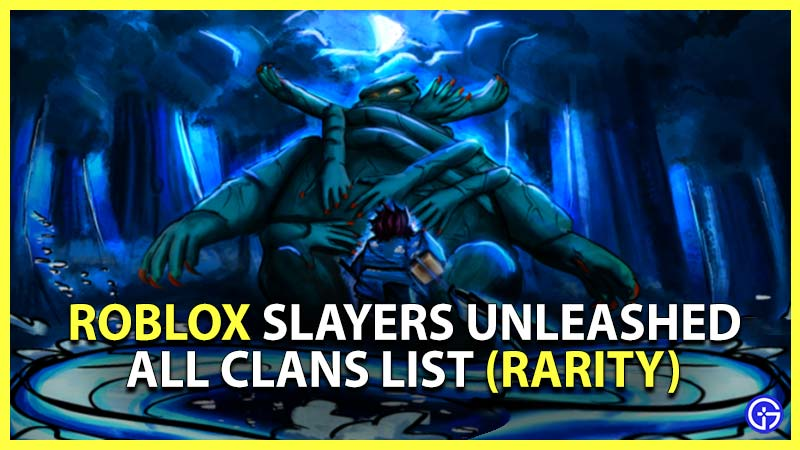 Slayers Unleashed Clans Rarity List