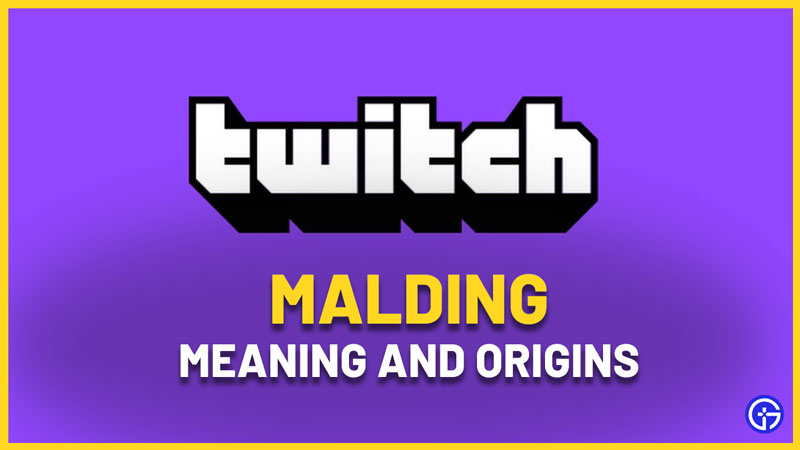 What Does Malding Mean In Twitch: Origin & Definition