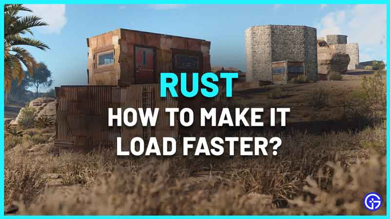Why Does Rust Take So Long To Load