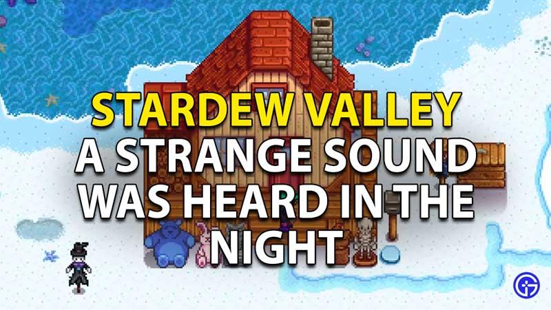 a strange sound was heard in the night stardew valley