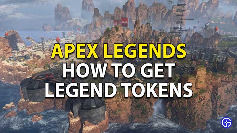How To Get Legend Tokens In Apex Legends