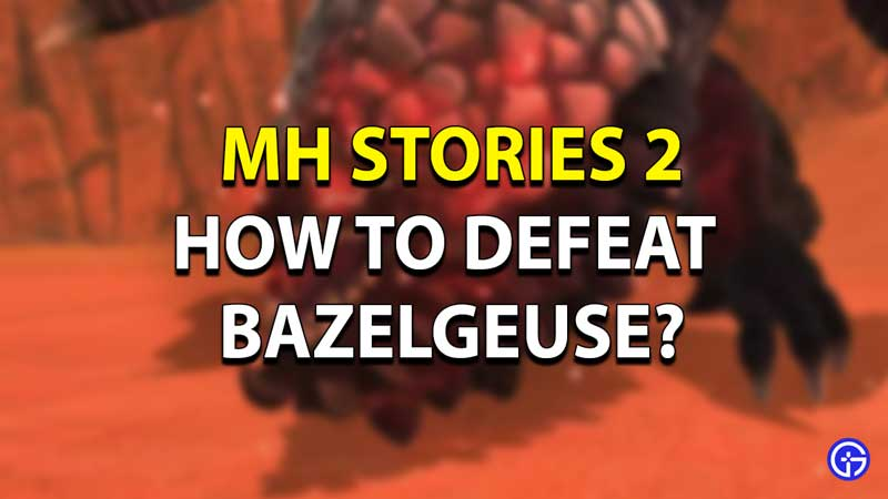 MH Stories 2 Bazelgeuse