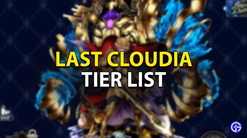 best character tier list in last cloudia 2021