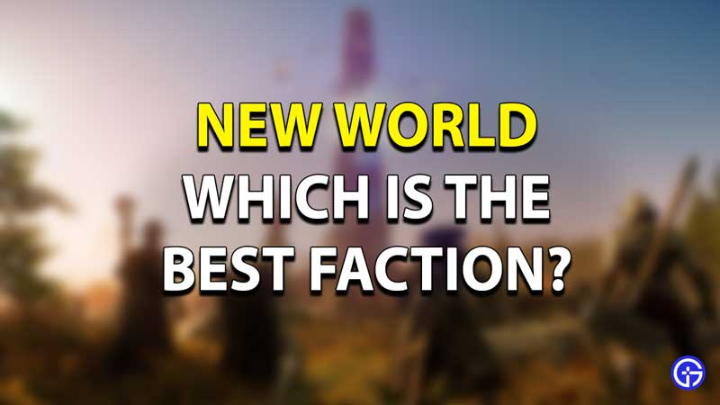 New World Best Faction
