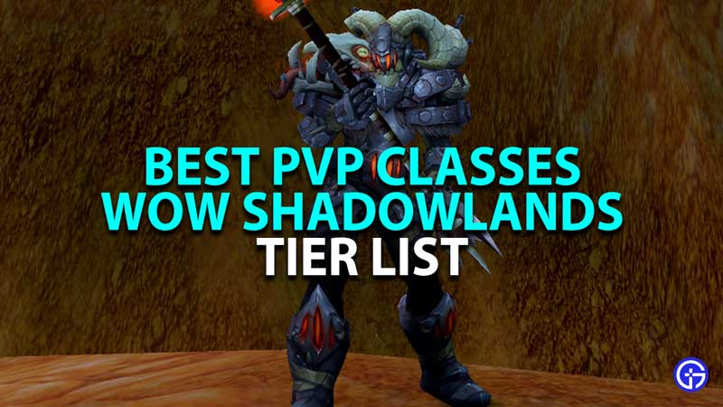 best pvp classes tier list in world of war shadowlands