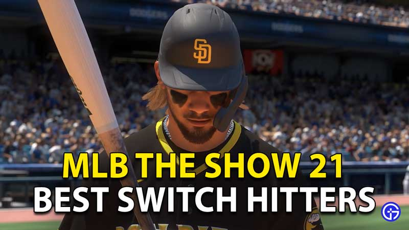 Best Switch Hitters In MLB The Show 21