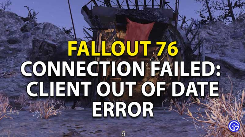 connection failed client out of date error fallout 76