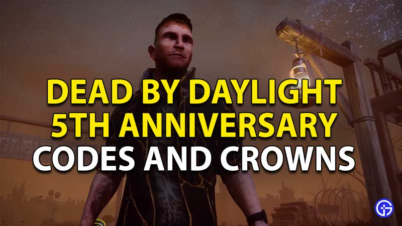 dead by daylight 5th anniversary codes and crowns 1