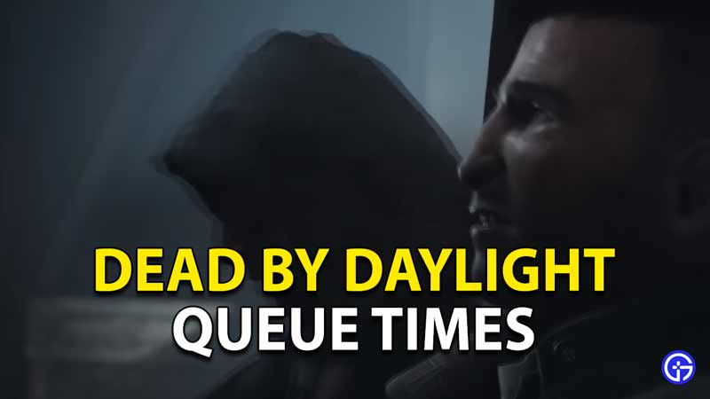 dead by daylight queue times