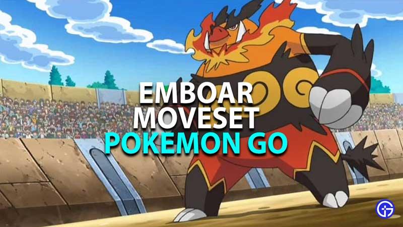 emboar moveset in pokemon go