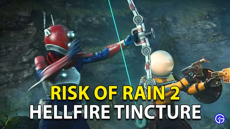 Risk Of Rain 2 Hellfire Tincture
