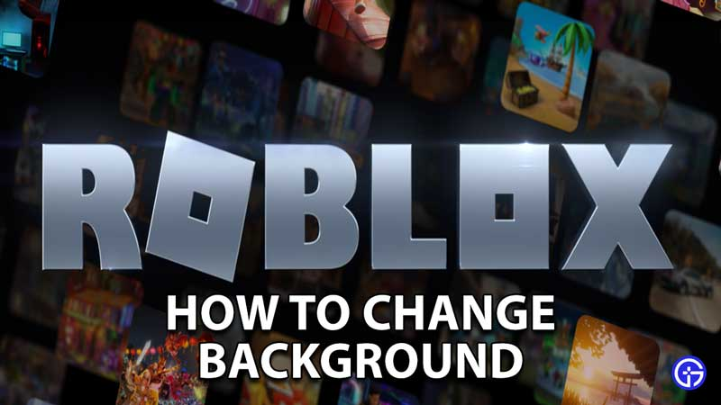 how to change background roblox