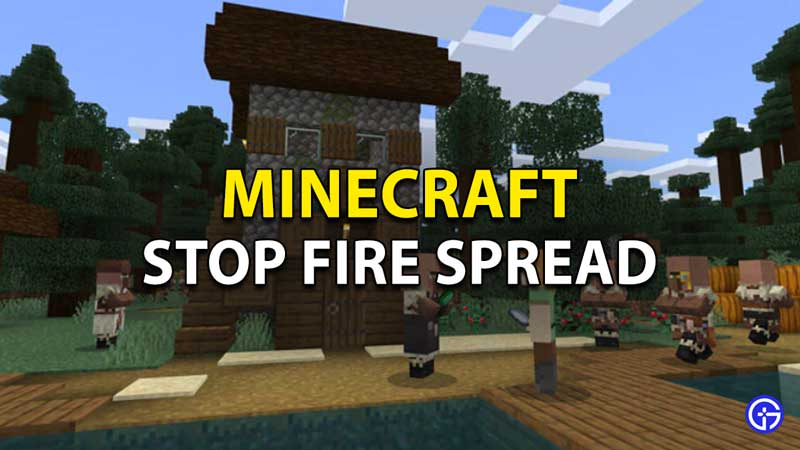 How To Turn Off Fire Spread In Minecraft