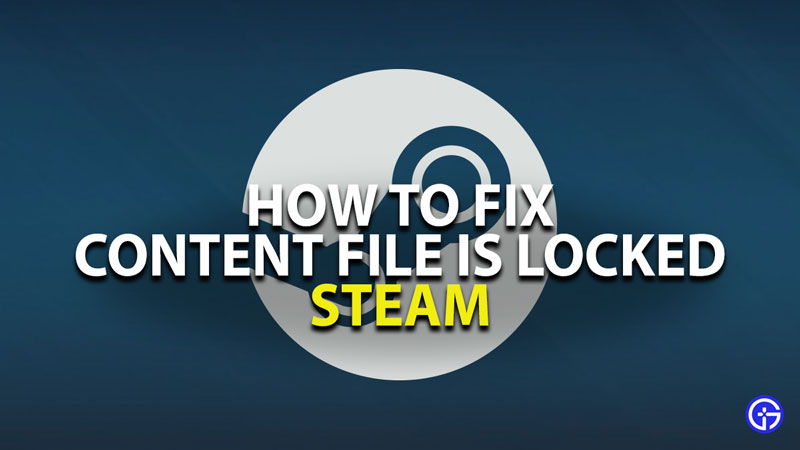 how to fix content file is locked in steam