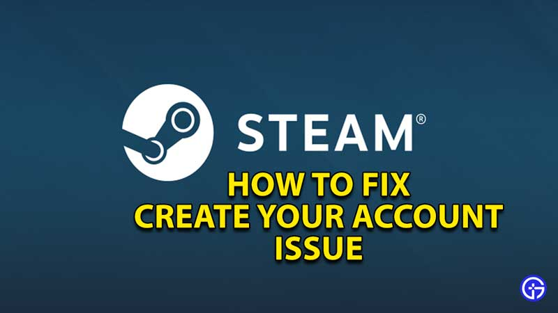 how to fix create your account issue steam