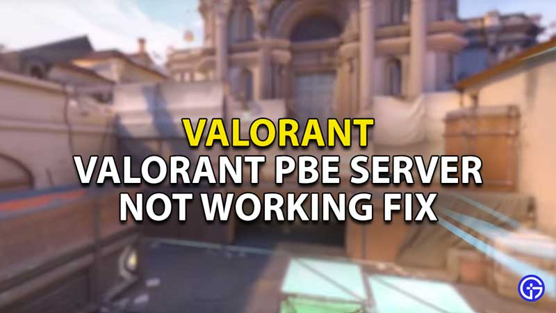 how to fix public beta environment server not working valorant