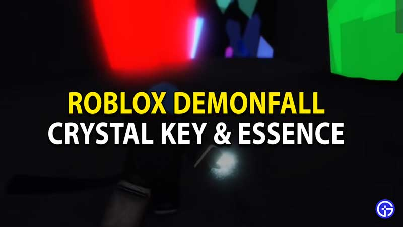 how to get crystal key and crystal essence in roblox demonfall
