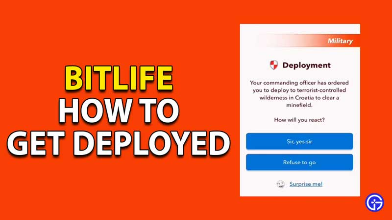 how to get deployed in bitlife