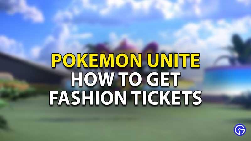 how to get fashion tickets pokemon unite