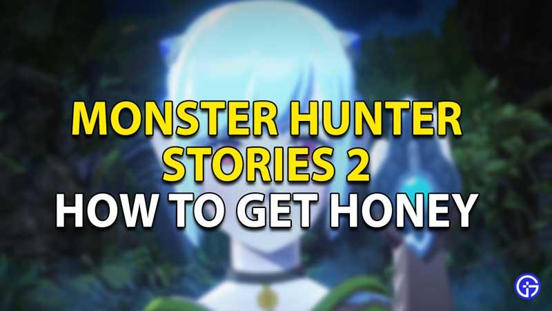 how to get honey in monster hunter stories 2