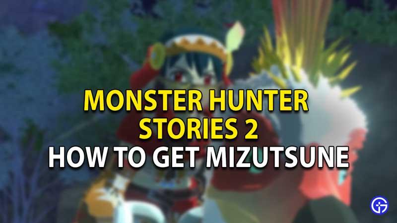 how to get mizutsune monster hunter stories 2