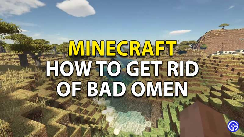 how to get rid of omen minecraft