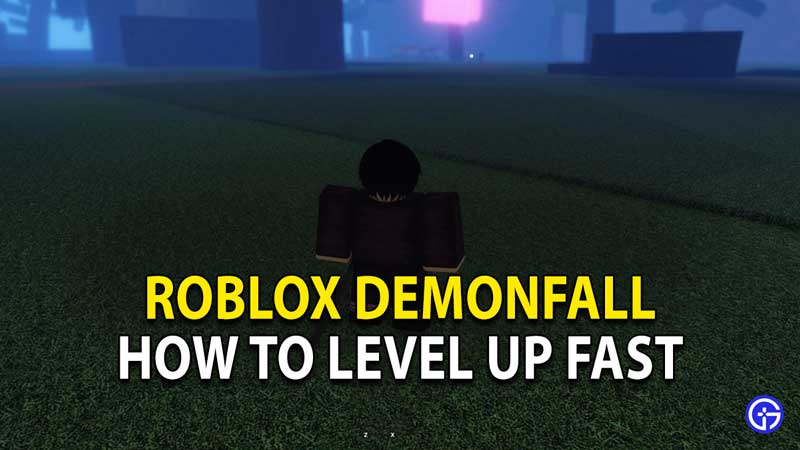 how to level up fast roblox demonfall
