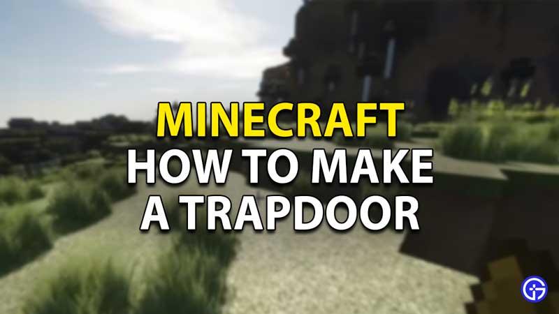 how to make trapdoor minecraft