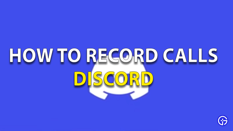 how to record discord calls