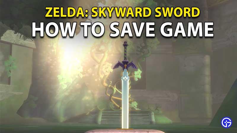 Legend of Zelda Skyward Sword HD: How To Save Game