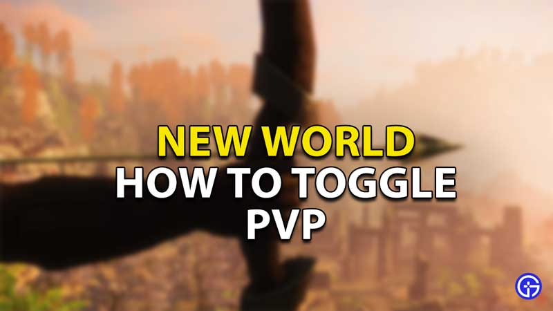 how to toggle pvp new world