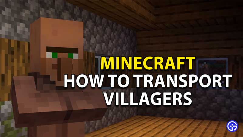 how to transport villagers minecraft