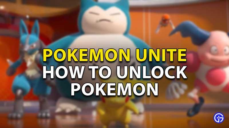 how to unlock pokemon unite