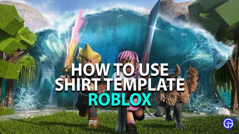how to use shirt template in roblox