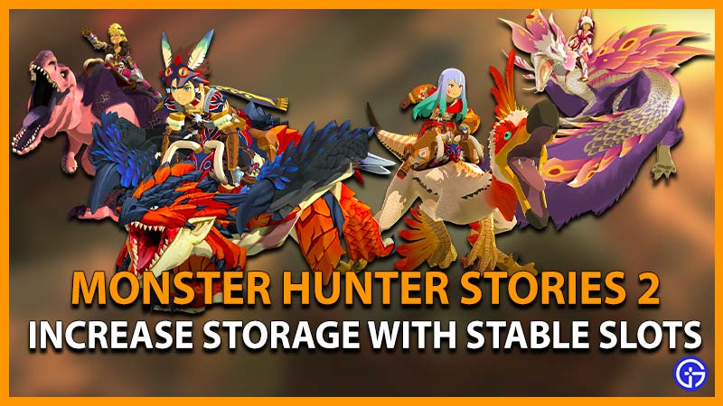 increase storage stable slots monster hunter stories 2