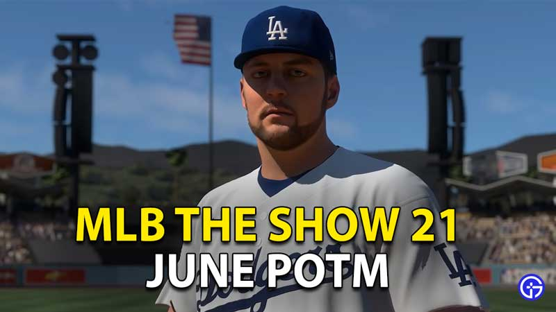 MLB The Show 21 June Player Of The Month