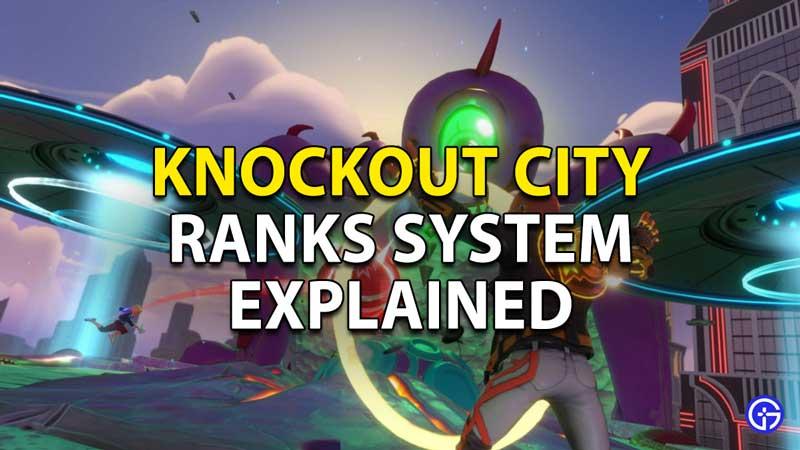 Knockout City Ranks System Explained