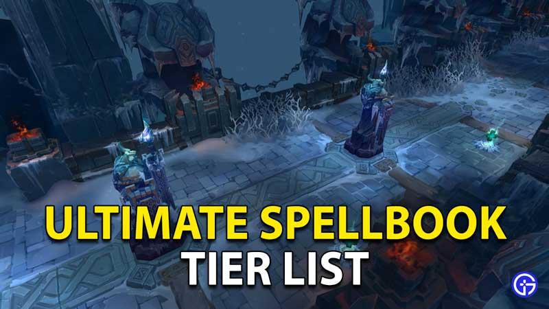 Ultimate Spellbook Tier List League Of Legends