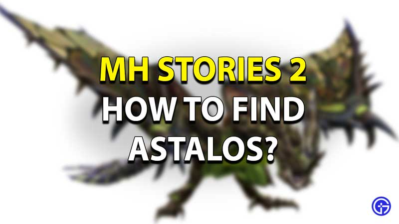 MH Stories 2 How to find Astalos?