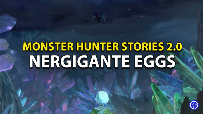 How To Get A Nergigante Egg In Monster Hunter Stories 2