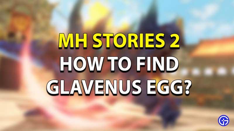 Monster Hunter Stories Glavenus Eggs