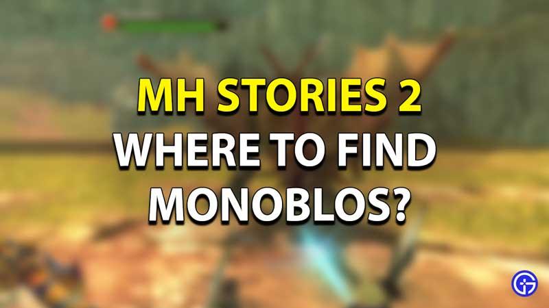MH Stories Monoblos Guide