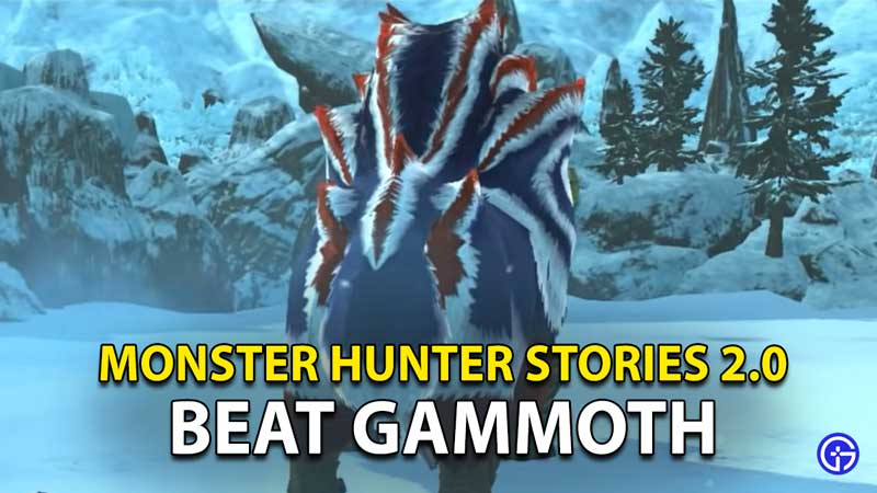 Monster Hunter Stories 2: How To Beat Gammoth