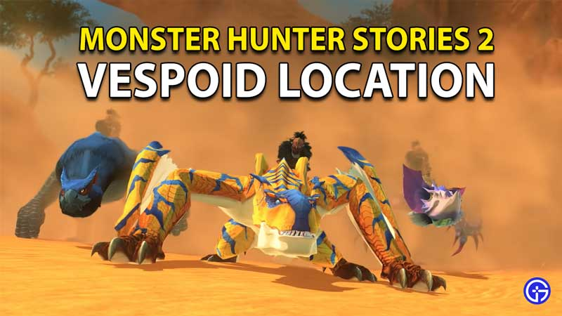 Monster Hunter Stories 2: Where To Find Vespoid