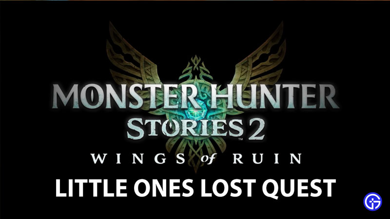 Monster Hunter Stories 2 Little Ones Lost Quest