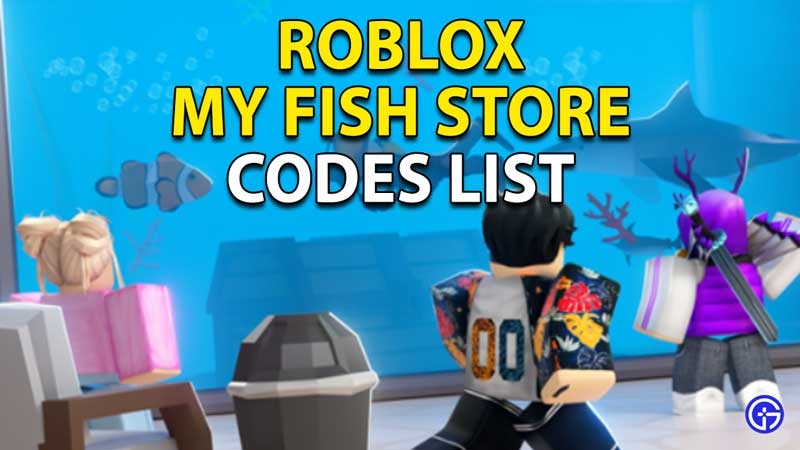 My Fish Store Codes Roblox