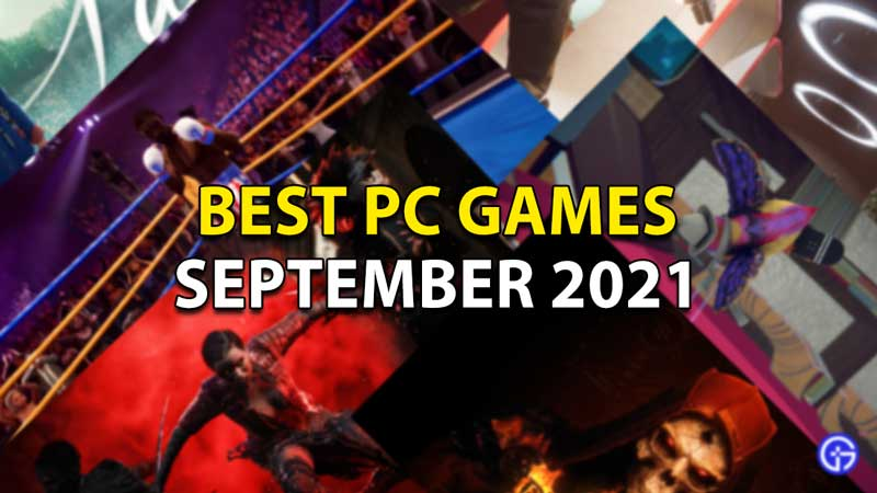 Best Upcoming Games On PC For September 2021